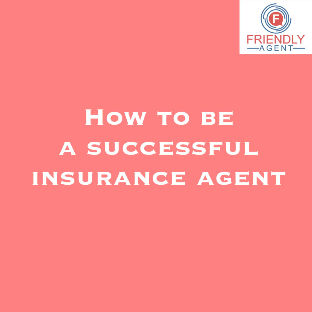 How to Be a Successful Life Insurance Agent in 2020 ...